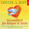 Louise L.Hay - Gesundheit für Körper und Seele artwork