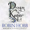 Robin Hobb - Dragon Keeper: The Rain Wild Chronicles, Book 1 (Unabridged) artwork