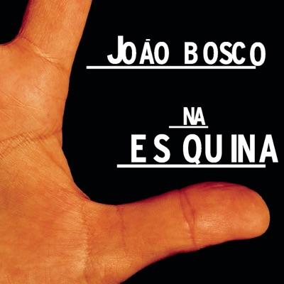 Na Es Quina - João Bosco