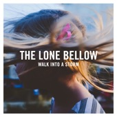 The Lone Bellow - May You Be Well