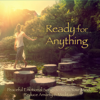 Ready for Anything – Peaceful Emotional Songs to Relax Your Mind, Reduce Anxiety & Meditate - Motivational & Yoga Music Guru