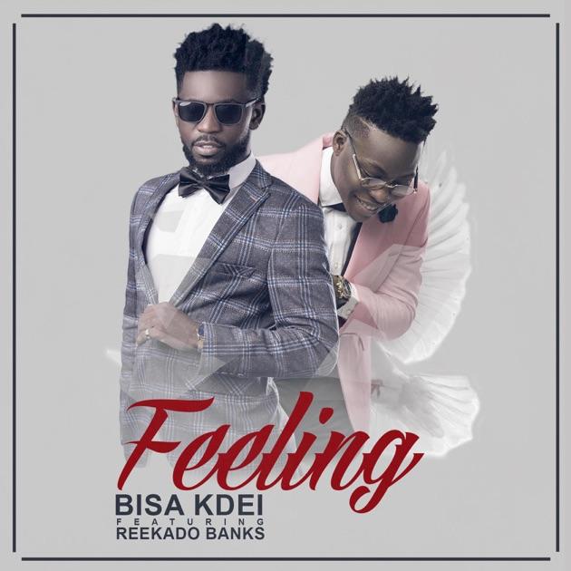 Feeling (feat  Reekado Banks) - Single by Bisa Kdei