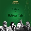 A Tribute To Hafeez Taib