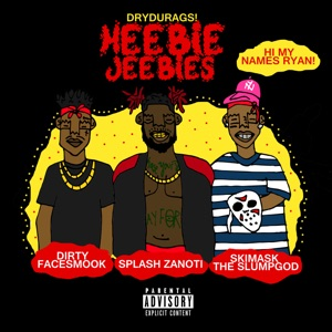 Heebie Jeebies (feat. Ski Mask the Slump God & Dirty Faced Smook) - Single Mp3 Download