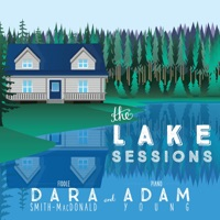 The Lake Sessions by Dara Smith-MacDonald & Adam Young on Apple Music