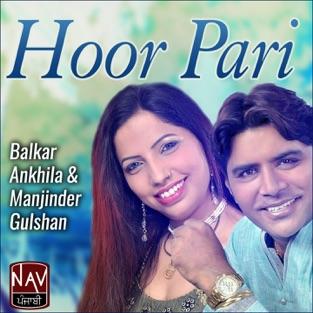 Hoor Pari – Balkar Ankhila & Manjinder Gulshan
