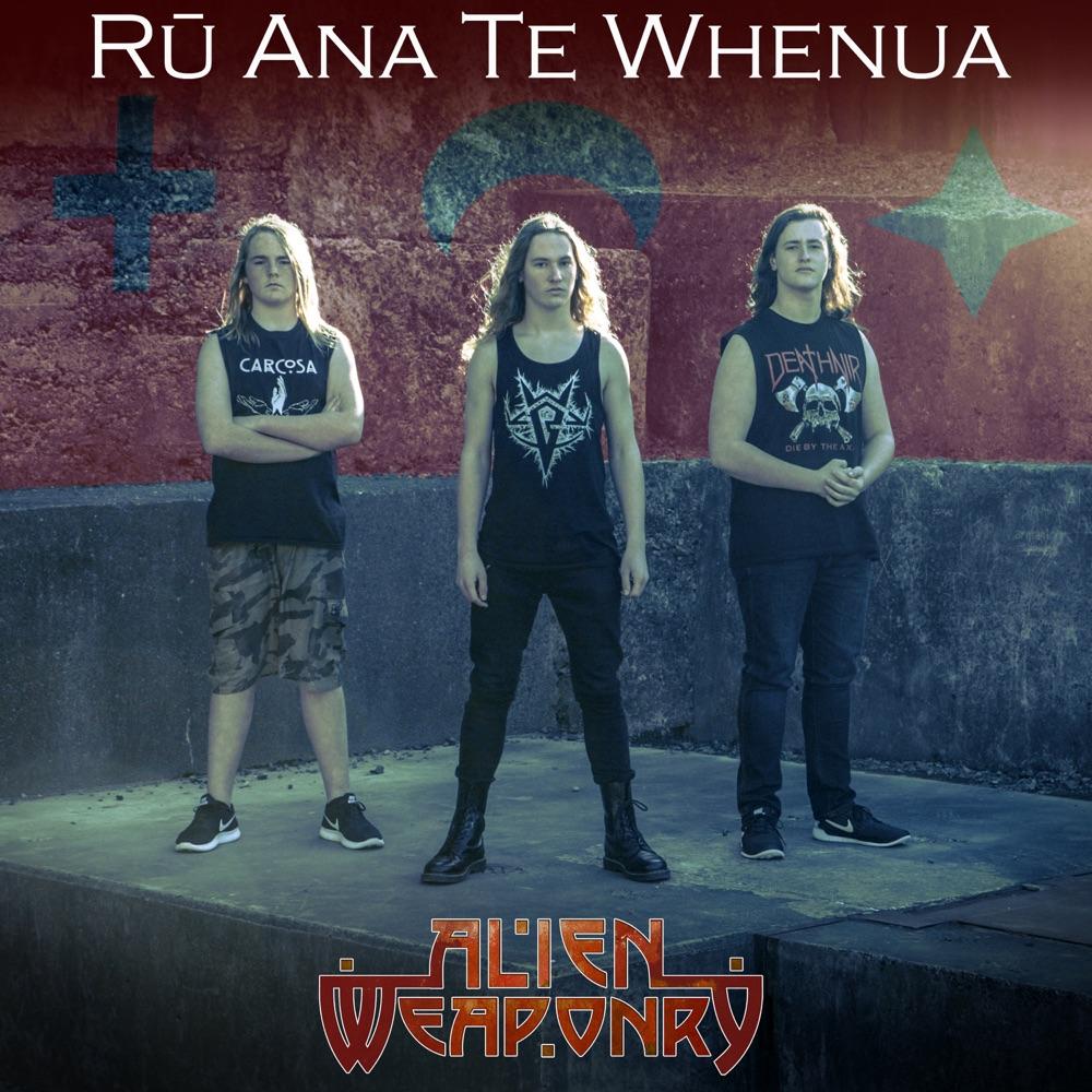 Rū Ana Te Whenua by Alien Weaponry