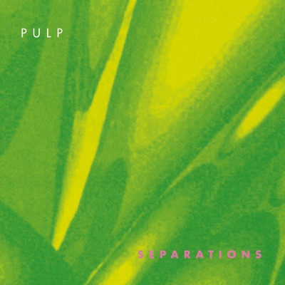 Separations (Remastered) - Pulp