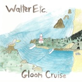 Listen to 30 seconds of Walter Etc. - Gloom Cruise