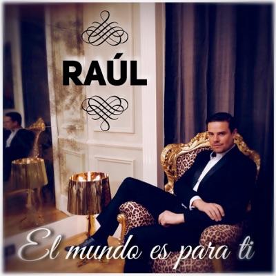 El Mundo Es para Ti - Single - Raul