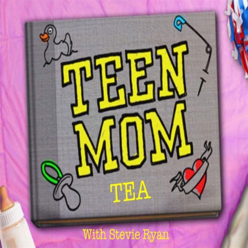 Cover image of Teen Mom Tea with Stevie Ryan