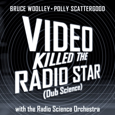 Video Killed the Radio Star (Dub Science) - Single - Polly Scattergood