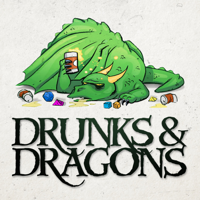 Drunks and Dragons - Dungeons and Dragons 5e Actual Play