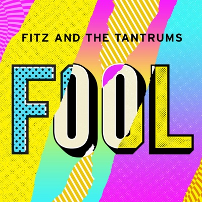 Fool - Fitz & The Tantrums song