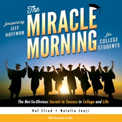 The Miracle Morning for College Students: The Not-So-Obvious Secrets to Success in College and Life (Unabridged)