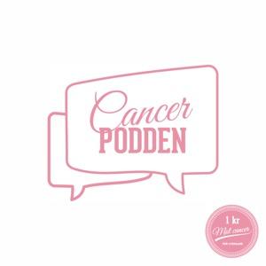 Cancerpodden – Sveriges mest angelägna podd