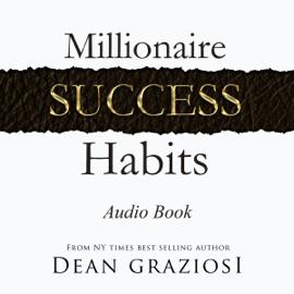 Millionaire Success Habits (Unabridged) - Dean Graziosi MP3 Download