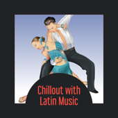 Chillout with Latin Music – Relaxation Background, Rest After Long Day, Di-Stress with Latin Sounds, Spanish Rhythms