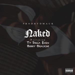 Naked (feat. Ty Dolla $ign & Bobby Brackins) - Single Mp3 Download