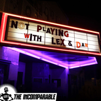 Podcast cover art for Not Playing With Lex and Dan