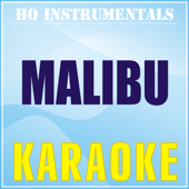 Malibu (Karaoke Instrumental) [Originally Performed by Miley Cyrus]