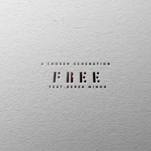 Free (feat. Derek Minor) - Single Mp3 Download