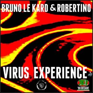 Bruno Le Kard & Robertino - Virus Experience (Le Kard Long Mix)
