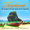 Traveling The World - Thailand: The 30 Best Tips for Your Trip to Thailand  (Unabridged)  artwork