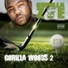 Gorilla Woods 2 (Deluxe Edition), Gorilla Zoe