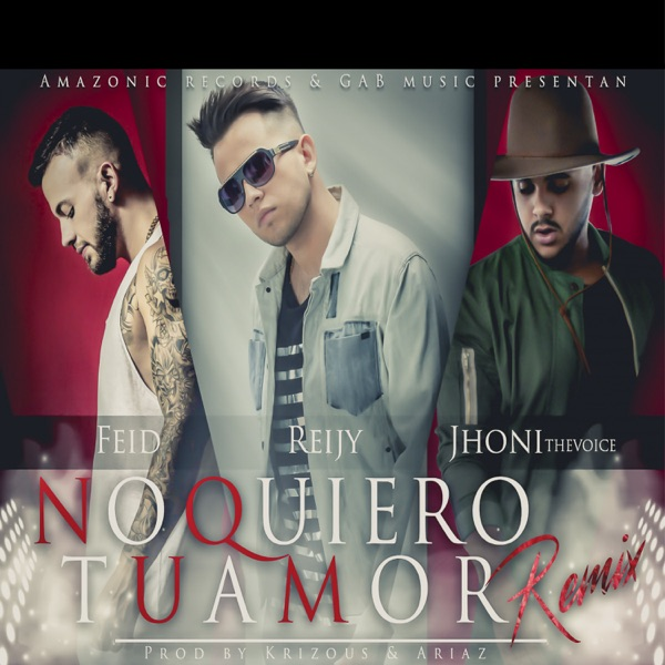 No Quiero Tu Amor (feat. Feid & Jhoni The Voice) [Remix] - Single