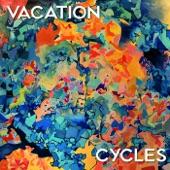 Cycles - Vacation