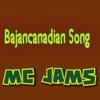 Bajancanadian Song - MC Jams