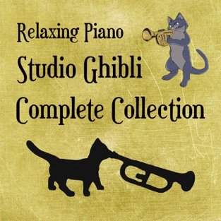 Relaxing Piano: Studio Ghibli Complete Collection – Cat Trumpet