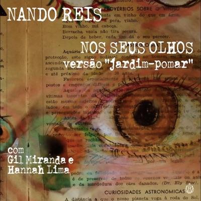 Nos Seus Olhos (Versão Jardim-Pomar) [feat. Gil Miranda & Hannah Lima] - Single - Nando Reis