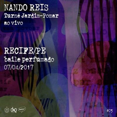 Turnê Jardim-Pomar, Recife/PE 07-Abril-2017, #03 (Ao Vivo) - Nando Reis