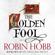 Robin Hobb - The Golden Fool: The Tawny Man Trilogy, Book 2 (Unabridged)