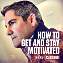 How to Get and Stay Motivated (Unabridged) audiobook