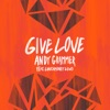 Give Love (feat. LunchMoney Lewis) - Single, Andy Grammer
