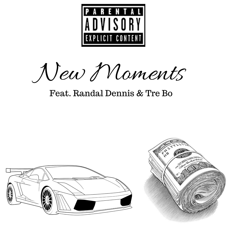 New Moments (feat. Tre Bo & Randal Dennis) - Single