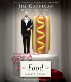 Food: A Love Story (Unabridged) audiobook
