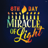 Miracle of Light - 8th Day