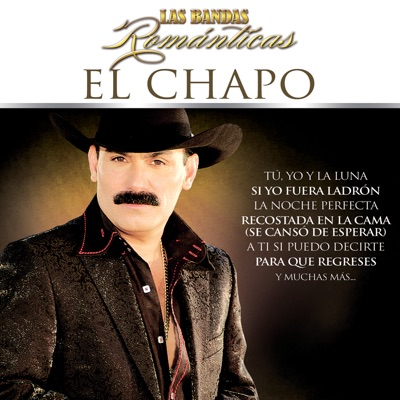 Las Bandas Románticas - El Chapo De Sinaloa