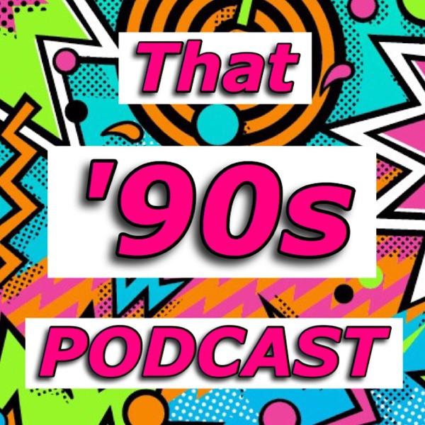 That '90s Podcast