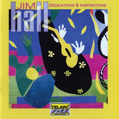Dedications & Inspirations - Jim Hall