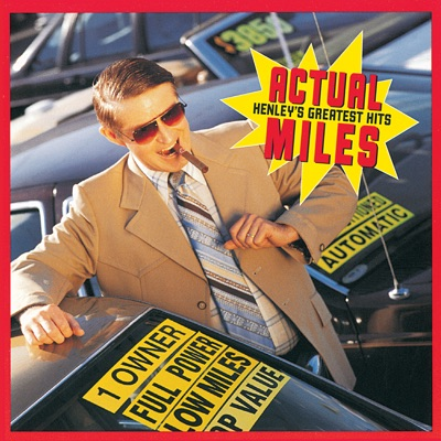 Actual Miles: Henley's Greatest Hits - Don Henley