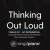 Thinking out Loud (Female Key) No Instrumental] [Originally Performed by Ed Sheeran] [Piano Karaoke Version] - Sing2Piano