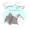 Season Songs - Oh Mountains bild