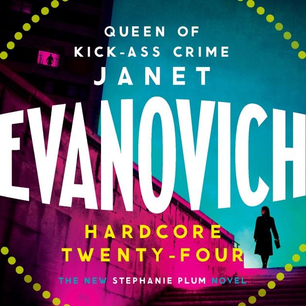 Hardcore Twenty Four Stephanie Plum Book 24 Unabridged By Janet Evanovich