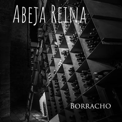Borracho - Single - Abeja Reina