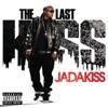 The Last Kiss, Jadakiss